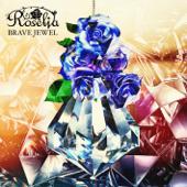 Brave Jewel - Roselia