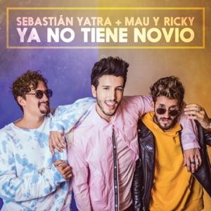 Sebastián Yatra & Mau y Ricky - Ya No Tiene Novio