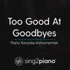 Too Good at Goodbyes (Originally Performed by Sam Smith) [Piano Karaoke Version] - Sing2Piano