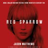 Red Sparrow (Unabridged) - Jason Matthews