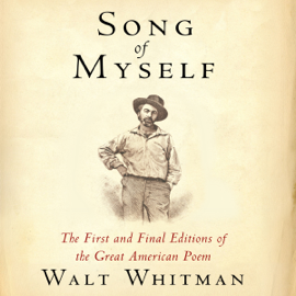 Song of Myself: The First and Final Editions of the Great American Poem (Unabridged) audiobook
