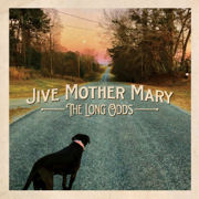 The Long Odds - Jive Mother Mary - Jive Mother Mary