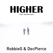 Higher (Radio Edit) [feat. Tara Harrison] - RobbieG & DecPierce