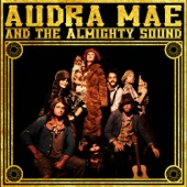 Audra Mae and The Almighty Sound - The Real Thing