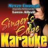 Never Enough (Originally Performed By Loren Allred) [Instrumental] - Singer's Edge Karaoke