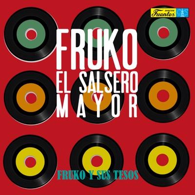 Fruko el Salsero Mayor - Fruko y Sus Tesos