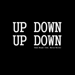 Chase Morgan - Up Down Up Down feat. Marcus Wallen