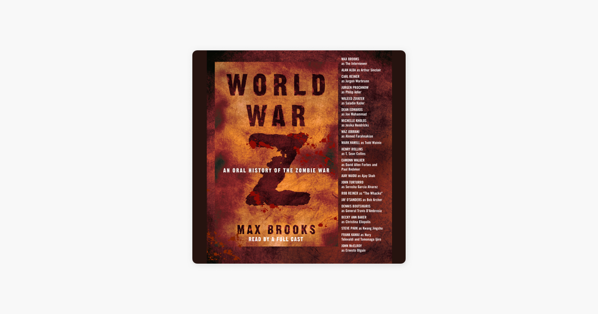 World War Z: An Oral History of the Zombie War (Abridged) - Max Brooks