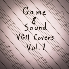 Game & Sound: VGM Covers, Vol. 7