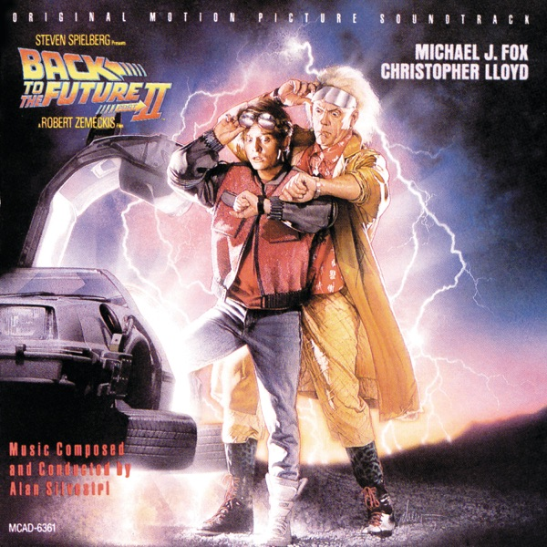 Back To the Future Part II (Original Motion Picture Soundtrack)