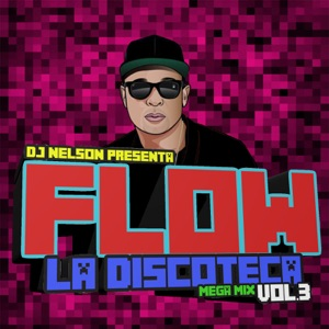 Flow La Discoteka Mega Mix, Vol.3 - EP Mp3 Download