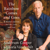 Anderson Cooper & Gloria Vanderbilt - The Rainbow Comes and Goes  artwork