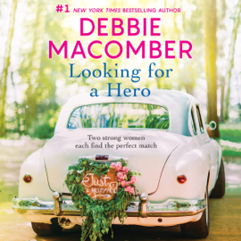 Looking for a Hero - Debbie Macomber MP3 Download