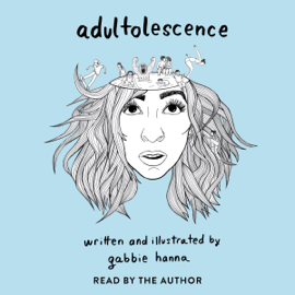 Adultolescence (Unabridged) audiobook