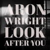 Aron Wright - Look After You