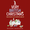 Rhodri Marsden - A Very British Christmas: Twelve Days of Discomfort and Joy (Unabridged)  artwork