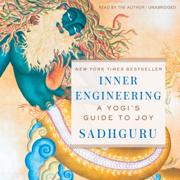 Inner Engineering: A Yogi's Guide to Joy (Unabridged)