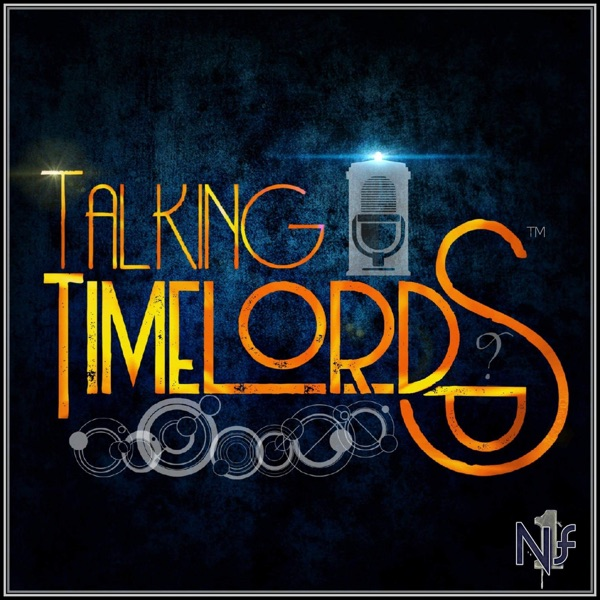 Talking Timelords: A Doctor Who Podcast