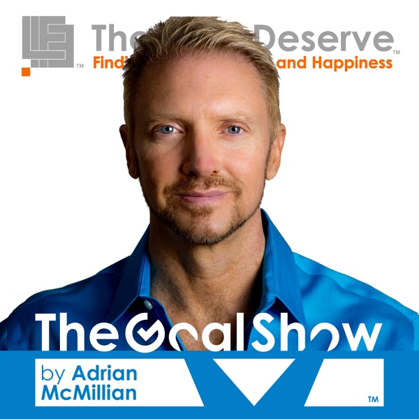 """The Life I Deserve"" presents ""The Goal Show"" by Adrian McMillian"