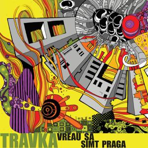 Travka - Vreau sa simt Praga