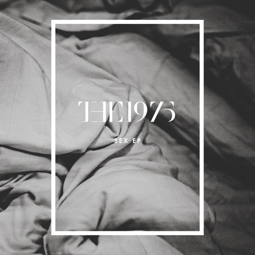 The 1975 - Sex - EP