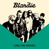 Long Time (Remixes) - Single, Blondie