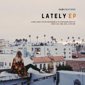 Sam Gouthro - Lately