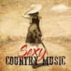 Various Artists - Sexy Country Music artwork