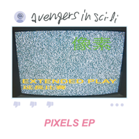 avengers in sci-fi - Pixels EP artwork
