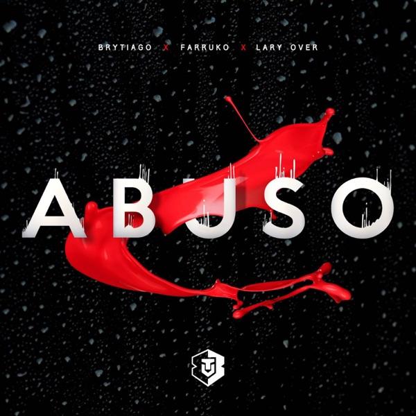 Abuso (feat. Farruko & Lary Over) - Single