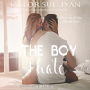 Taylor Sullivan - The Boy I Hate (Unabridged)  artwork