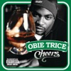 Cheers, Obie Trice