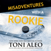 Toni Aleo - Misadventures with a Rookie  artwork