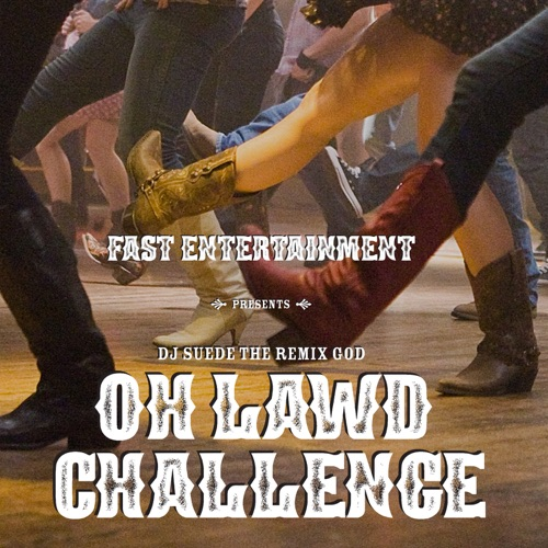 DJ Suede The Remix God - Oh Lawd Challenge (feat. Mason The Little Yodeler Ramsey)