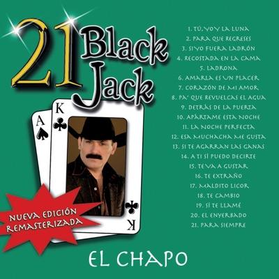 21 Black Jack (Nueva Edición Remasterizada) - El Chapo De Sinaloa