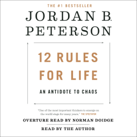 12 Rules for Life: An Antidote to Chaos (Unabridged) audiobook