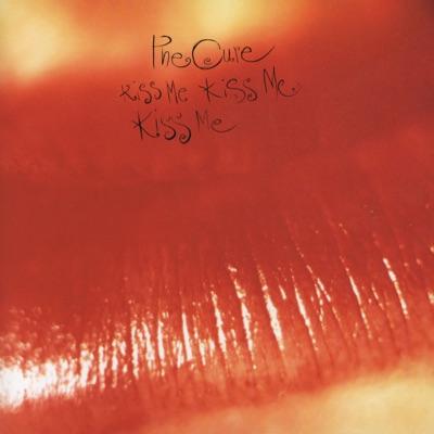 Kiss Me, Kiss Me, Kiss Me (Remastered Version) - The Cure