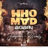 Who Mad Again (feat. Bamby) - Single