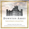 Downton Abbey - The Ultimate Collection (Music From the Original TV Series) - The Chamber Orchestra of London & John Lunn