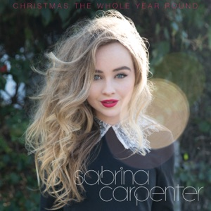 Sabrina Carpenter - Christmas the Whole Year Round