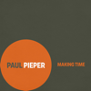 Paul Pieper - Making Time  artwork