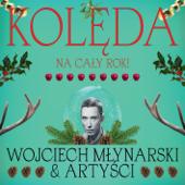 Wojciech Młynarski: Kolęda na cały rok!