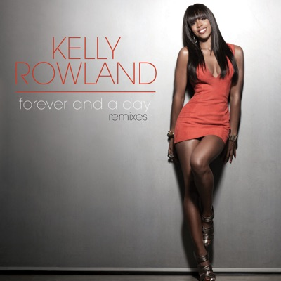 Forever and a Day (Remixes) - Single - Kelly Rowland