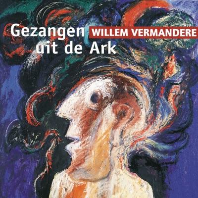 Gezangen Uit De Ark (De Weemoedige Liedjes) - Willem Vermandere