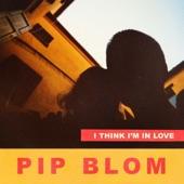 Pip Blom - I Think I'm in Love