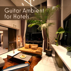 Chill Step Masters - Guitar Ambient for Hotels
