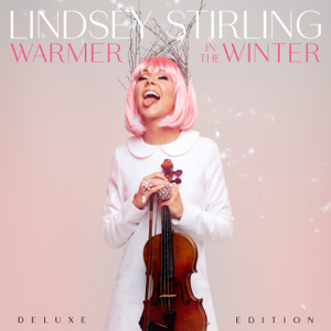 Warmer In The Winter Deluxe Edition  Lindsey Stirling Lindsey Stirling album songs, reviews, credits