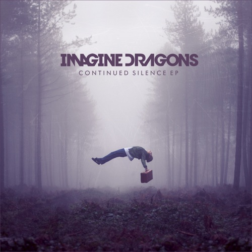 Imagine Dragons - Continued Silence - EP