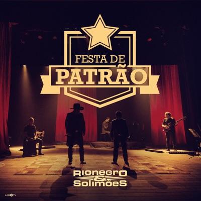 Festa De Patrão - Single - Rionegro & Solimões