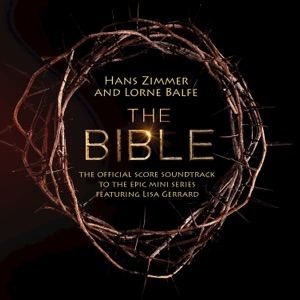 The Bible (Original Score Soundtrack) [feat. Lisa Gerrard] Mp3 Download